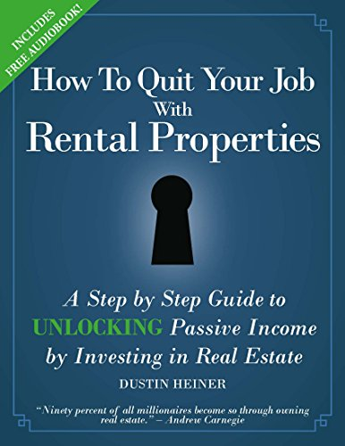 How to Quit Your Job with Rental Properties: A