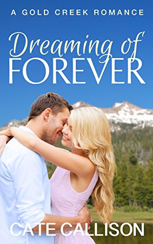 Dreaming of Forever (Gold Creek Romance Book 0)