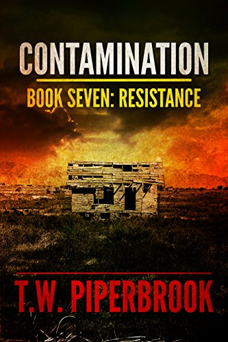 Contamination 7: Resistance (Contamination Post-Apocalyptic Zombie Series)