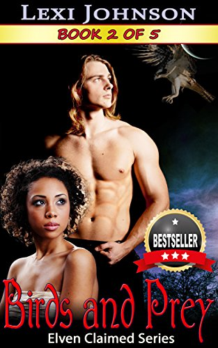Birds and Prey (Elven Claimed Series Book 2)