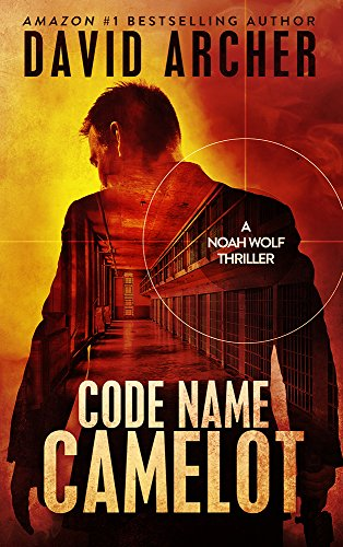 Code Name: Camelot - An Action Thriller Novel (A