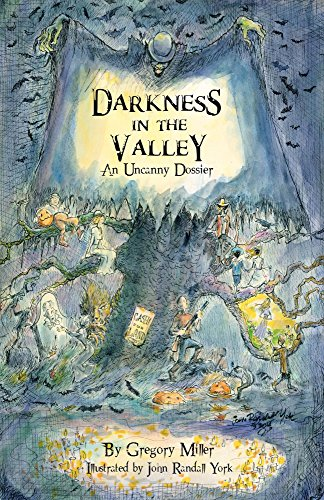 Darkness in the Valley: An Uncanny Dossier (The Uncanny