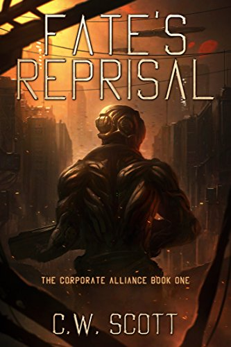 Fate\'s Reprisal: The Corporate Alliance Book One