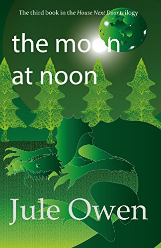 The Moon at Noon (The House Next Door Book