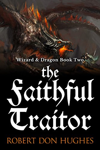The Faithful Traitor (Wizard  Dragon Book 2)