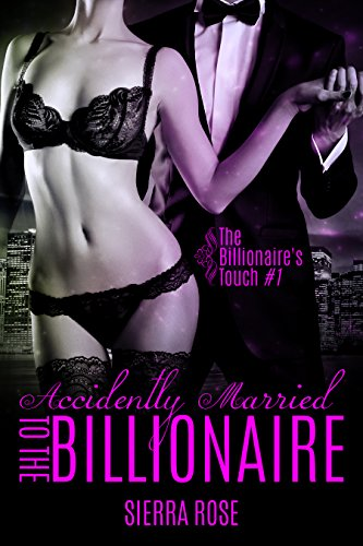 Accidentally Married to the Billionaire - Part 1 (The