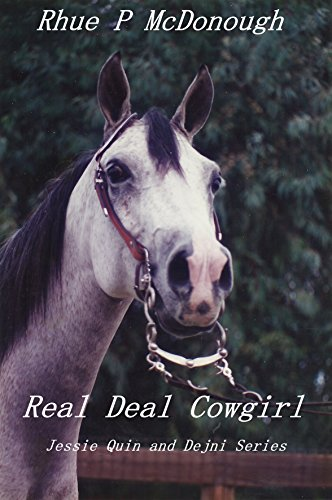 REAL DEAL COWGIRL: Jessie Quinn and Dejni Series