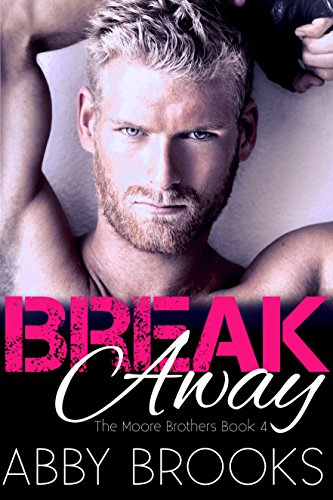 Break Away: Lilah and Cole (The Moore Brothers Book