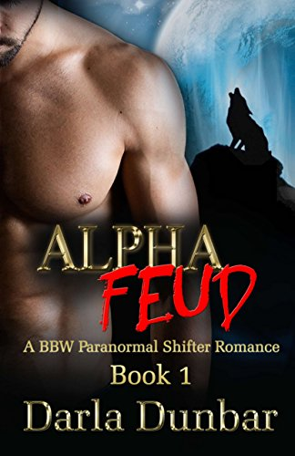 Alpha Feud: A BBW Paranormal Shifter Romance - Book