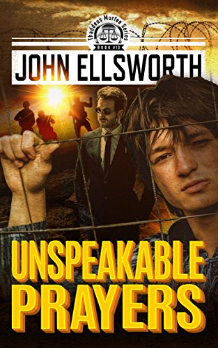 Unspeakable Prayers, Treblinka to Chicago (Thaddeus Murfee Legal Thriller