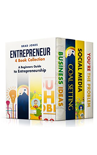 Entrepreneur: 4 Book Collection: A Beginners Guide to Entrepreneurship