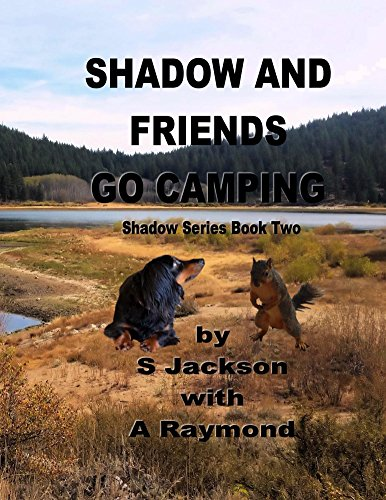 Shadow and Friends Go Camping (Shadow Series Book Two