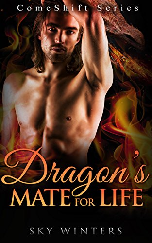 SHIFTER ROMANCE: Dragon's Mate for Life: ComeShift Series (Dragon