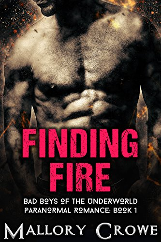 Finding Fire: Paranormal Romance (Bad Boys Of The Underworld