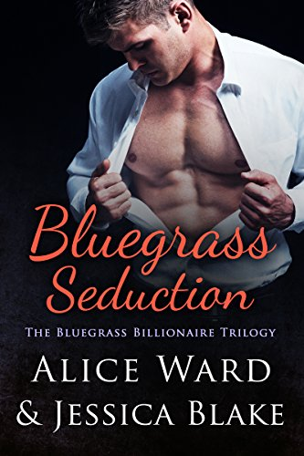 Bluegrass Seduction (The Bluegrass Billionaire Trilogy Book 1)