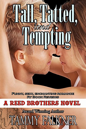 Tall, Tatted, and Tempting (The Reed Brothers Series Book