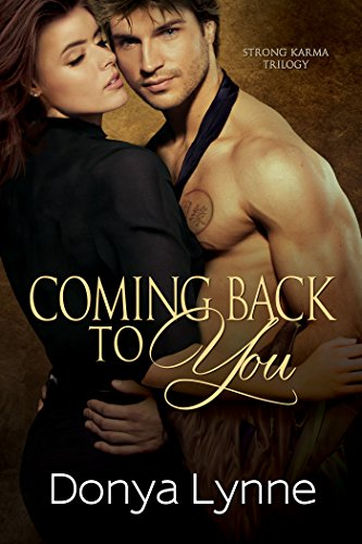 Coming Back To You (Strong Karma Book 2)
