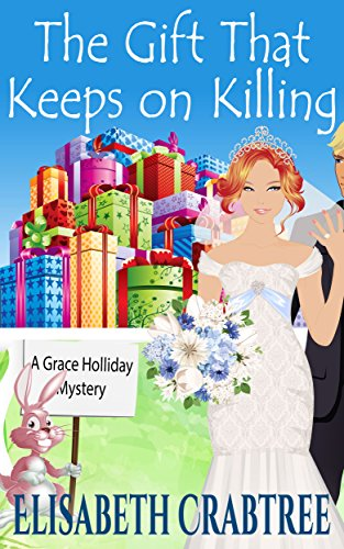 The Gift That Keeps on Killing (A Grace Holliday