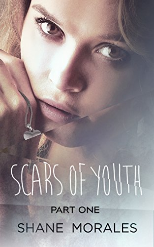 Scars of Youth Part One