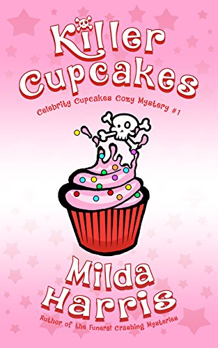 Killer Cupcakes (Celebrity Cupcakes Cozy Mystery Book 1)