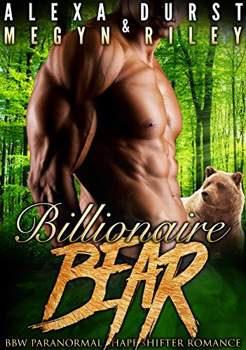 Billionaire Bear: BBW Paranormal Shape Shifter Romance (Savage Lust
