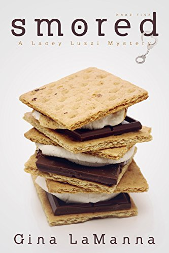 Lacey Luzzi: S'mored: A humorous, cozy mystery! (Lacey Luzzi