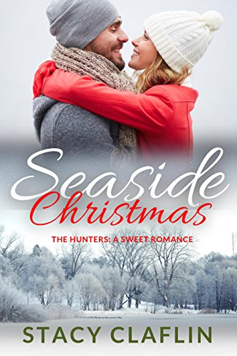 Seaside Christmas: A Sweet Romance (The Seaside Hunters Book