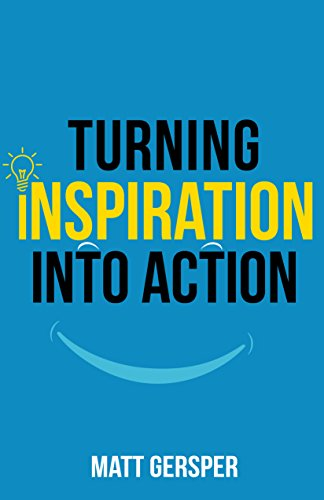 Turning Inspiration into Action: How to connect to the