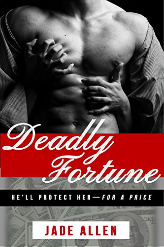 Romance: Suspense Romance: Deadly Fortune: He\'ll Protect Her--For A