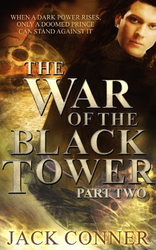War of the Black Tower: Part Two of a