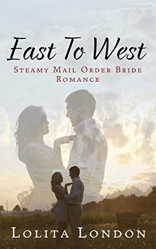 East To West: Steamy Mail Order Bride Romance
