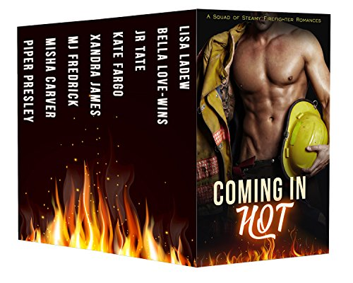 Coming In Hot: A Squad of Sexy Firefighter Romances