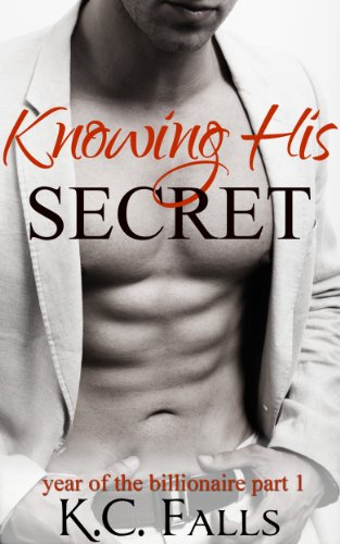 Knowing His Secret (Year of the Billionaire series Book