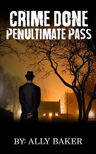 Crime Thriller:Crime Done Penultimate Pass (mystery and suspense