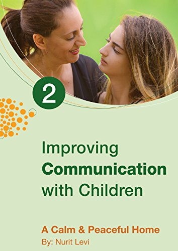 Improving Communication with children: Calm and Peaceful Home (Parenting