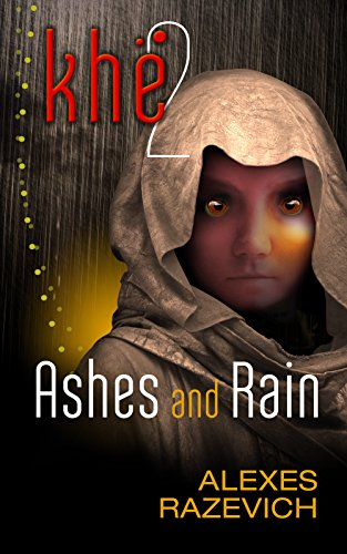 Ashes and Rain: Sequel to Khe (The Ahsenthe Cycle