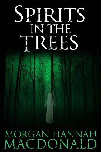 SPIRITS IN THE TREES (The Spirits Trilogy Book 1)