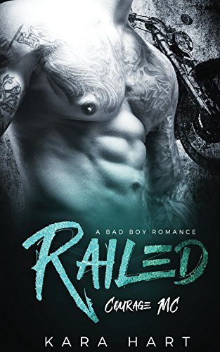 Railed: A Bad Boy Romance: (Courage MC)