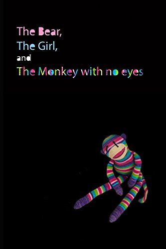 The Bear, the Girl, and the Monkey with No