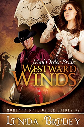 Mail Order Bride: Westward winds: A Clean Historical Cowboy