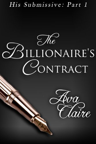 The Billionaire's Contract (His Submissive, Part One) (His Submissive