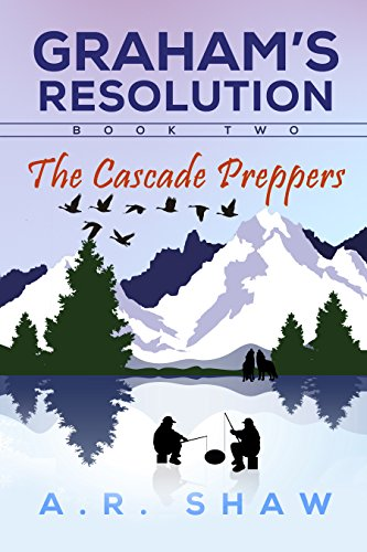 The Cascade Preppers: A Post Apocalyptic\Dystopian Survival Thriller (Graham's