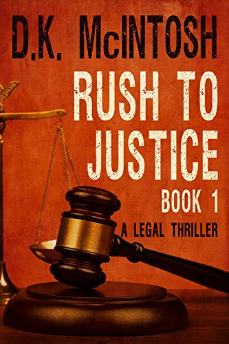 Rush To Justice Book 1 (Brady Flynn Legal Thriller)
