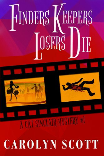 Finders Keepers Losers Die: A funny romantic mystery (Cat