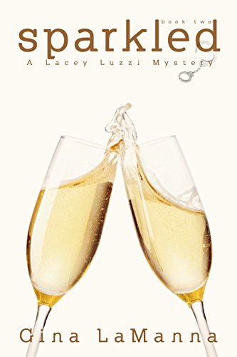 Lacey Luzzi: Sparkled: A humorous cozy mystery! (Lacey Luzzi