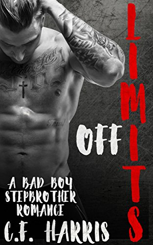 Off Limits: A Bad Boy Stepbrother Romance