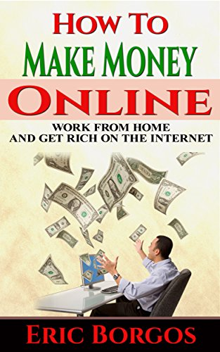 How To Make Money Online: Work From Home and
