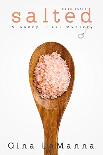 Lacey Luzzi: Salted: A humorous, cozy mystery! (Lacey Luzzi