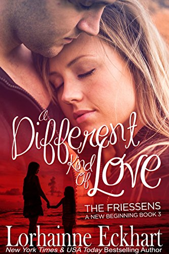 A Different Kind of Love (The Friessens: A New