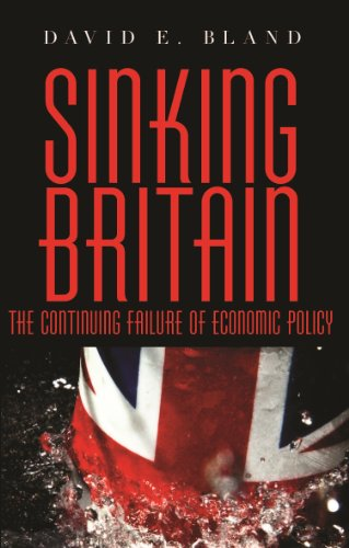 Sinking Britain: The Continuing Failure of Economic Policy
